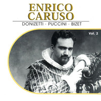 Enrico Caruso - Enrico Caruso, Vol. 2 (Recorded 1908-1910)