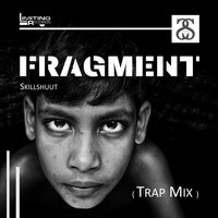 Skillshuut - Fragment (Trap Mix)