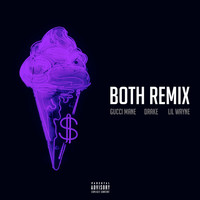 Gucci Mane - Both (feat. Drake & Lil Wayne) (Remix [Explicit])