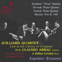 Claudio Arrau - Juilliard Quartet, Vol. 1: Live at Library of Congress with Claudio Arrau