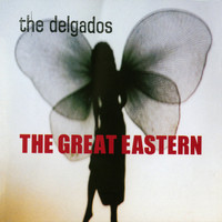 The Delgados - The Great Eastern (Explicit)