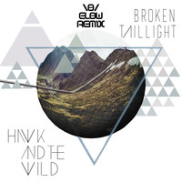 Hawk and the wild - Broken Taillight (Elow Remix)