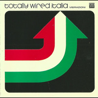 Various Artists - Totally Wired Italia