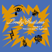 Nick Cave & The Bad Seeds - Lovely Creatures - The Best of Nick Cave and The Bad Seeds (1984-2014) (Deluxe Edition [Explicit])