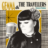 Gemma & The Travellers - I Keep on Thinking