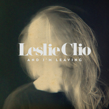 Leslie Clio - And I'm Leaving