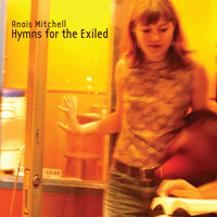 Anaïs Mitchell - Hymns for the Exiled