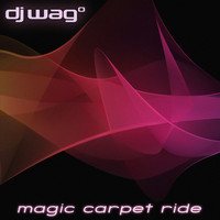 DJ Wag - Magic Carpet Ride