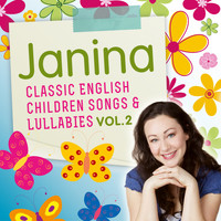 Janina - Classic English Children Songs & Lullabies, Vol. 2