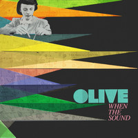 Olive - When the Sound