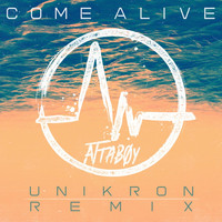 Attaboy - Come Alive (Unikron Remix)