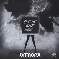 Bitmonx - Give Me Some More