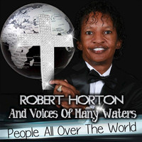 Robert Horton feat. Voices of Many Waters - People All Over the World