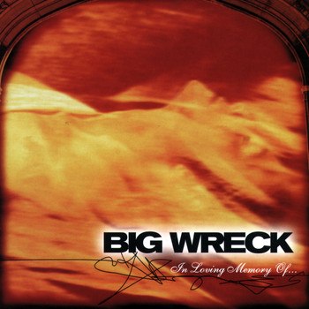Big Wreck - In Loving Memory Of…