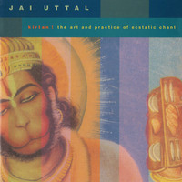 Jai Uttal - Kirtan! The Art and Practice of Ecstatic Chant