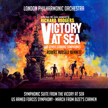 London Philharmonic Orchestra - Victory At Sea and other Stirring Symphonies