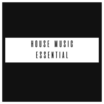 House music essential 2017 various artists high for Essential house music
