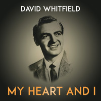 David Whitfield - My Heart and I