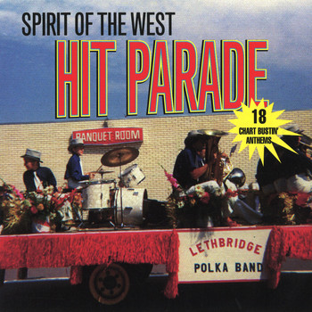 Spirit of the West - Hit Parade