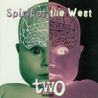 Spirit of the West - Two Headed