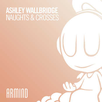 Ashley Wallbridge - Naughts & Crosses