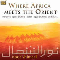 Noor Shimaal - Where Africa Meets the Orient