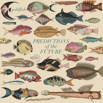 Goldfish - Predictions of the Future