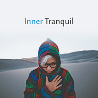 Nature Sounds - Inner Tranquil – Pure Relaxation, Music to Calm Down, Just Relax, Stress Relief, Zen Music, Soft Nature Sounds to Rest, Harmony