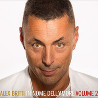 Alex Britti - In nome dell'amore (volume 2)