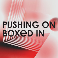 Boxed In - Pushing On