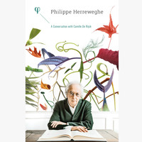 Philippe Herreweghe - Philippe Herreweghe: A Conversation with Camille De Rijck