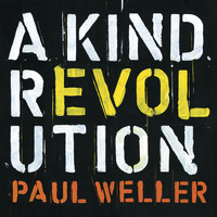 Paul Weller - A Kind Revolution (Deluxe Edition)