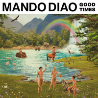 Mando Diao - Good Times (Explicit)
