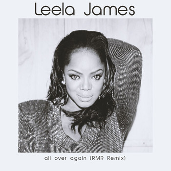 Leela James - All Over Again (RMR Remix)