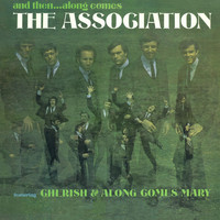 The Association - And Then... Along Comes The Association (Remastered)