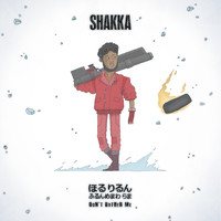 Shakka - Don't Bother Me (Explicit)
