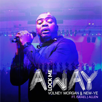 Volney Morgan & New-Ye - Lock Me Away