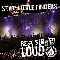 Stiff Little Fingers - Best Served Loud (Live at Barrowlands) (Explicit)
