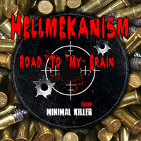 Hellmekanism - Road To My Brain