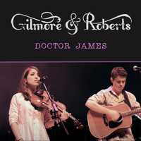 Gilmore & Roberts - Doctor James