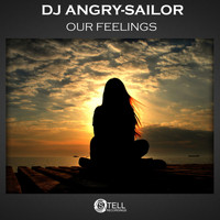 DJ Angry-Sailor - Our Feelings