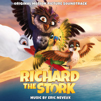 Eric Neveux - Richard the Stork (Original Motion Picture Soundtrack)