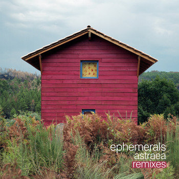 Ephemerals - Astraea Remixes