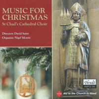 St. Chad's Cathedral Choir, David Saint, Nigel Morris - Music for Christmas