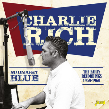 Charlie Rich - Midnight Blue: The Early Recordings (1958 - 1960)