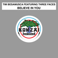 Tim Besamusca featuring Three Faces - Believe In You