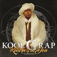 Kool G Rap - Return of the Don (Explicit)