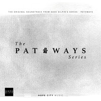 Hope City Music - The Pathways Series (Music from the Original Web Series)