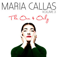 Maria Callas - The One & Only Vol. 3