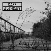 Dark Alchemy - My World